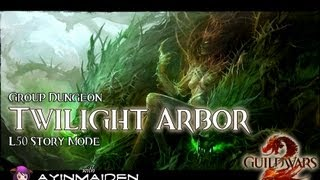 ★ Guild Wars 2 ★ - Group Dungeon - Twilight Arbor (story Mode)