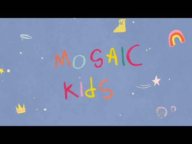 MOSAIC KIDS | Palm Sunday | Sunday April 5th
