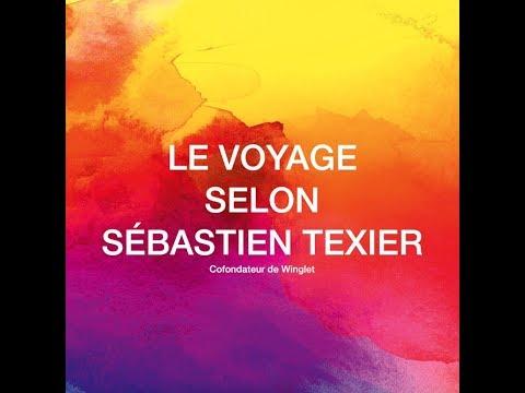 Le voyage selon Sébastien Texier
