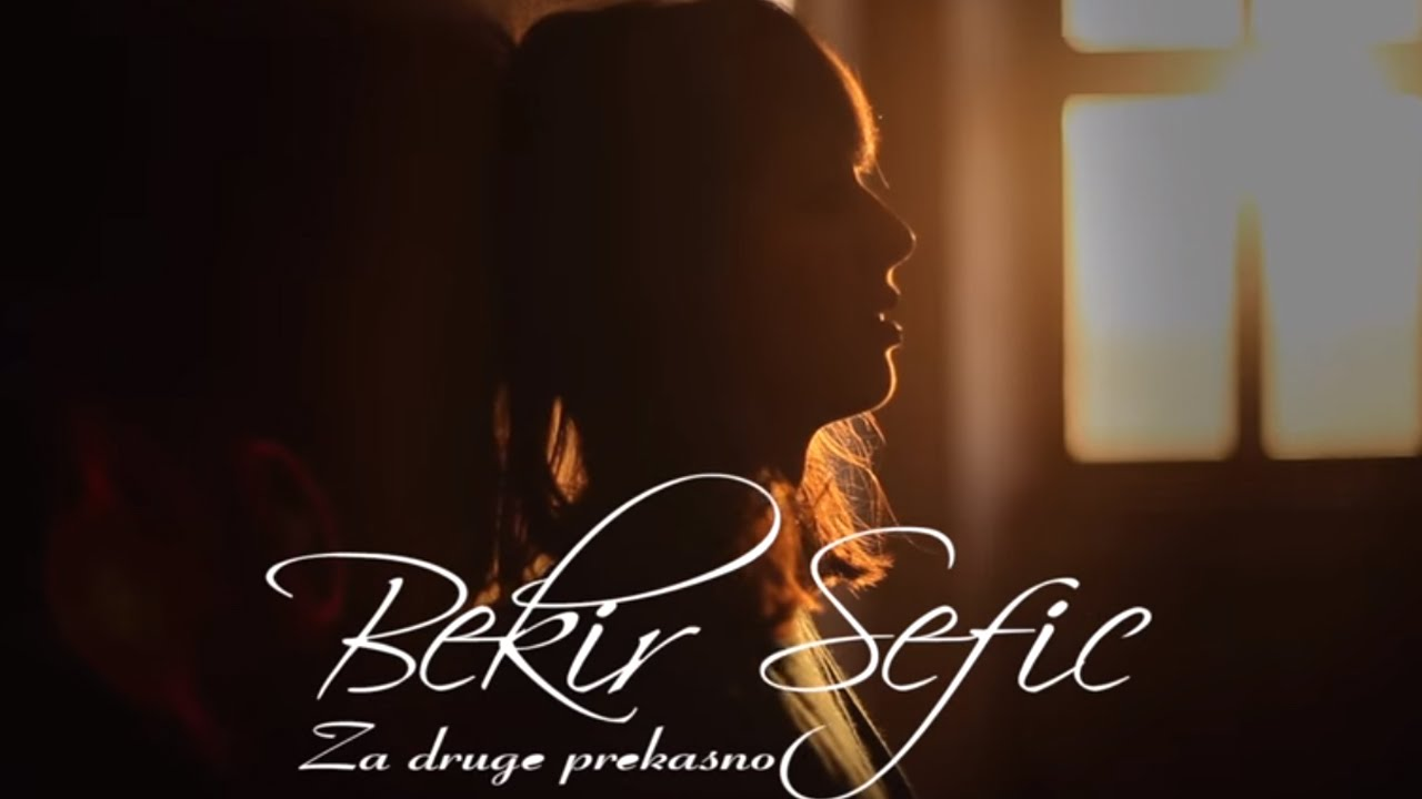 Bekir Sefic - 2016 - Za druge prekasno (Official Video)