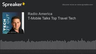 T-Mobile Talks Top Travel Tech