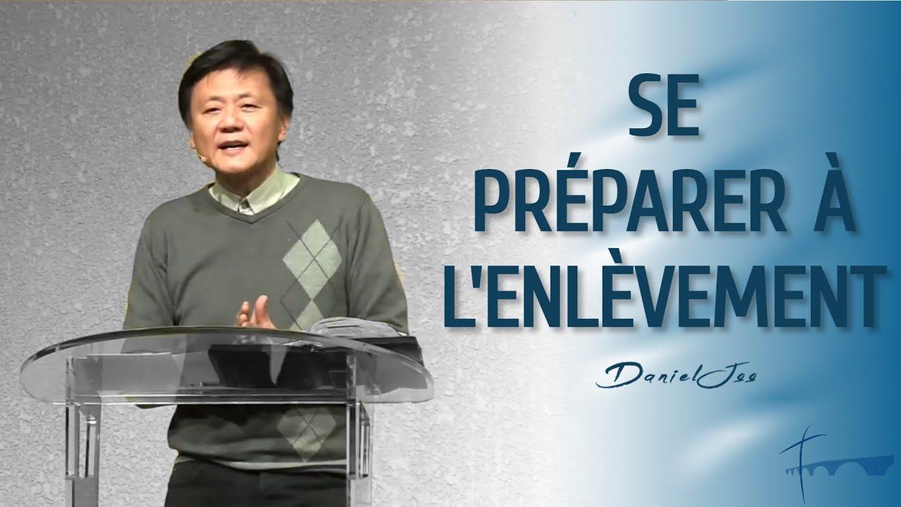 Se préparer à l'enlèvement | Pasteur Daniel Joo — 12/01/21