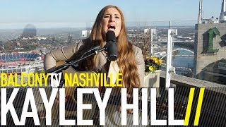 �������� ���� KAYLEY HILL - I JUST THOUGHT THAT YOU SHOULD KNOW (BalconyTV) ������