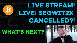 LIVE: Segwit2x Cancelled?! The Hard Fork Suspended, What To Do Next - CMTV Ep81 LIVE STREAM