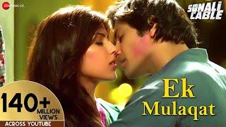 Download EK MULAQAT Official Video | Sonali Cable | Ali Fazal & Rhea Chakraborty | Jubin | Amjad Nadeem
