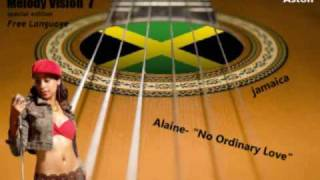 "MelodyVision 7 - JAMAICA - Alaine - ""No Ordinary Love"""