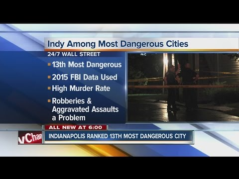 Indianapolis ranked 13th most dangerous city