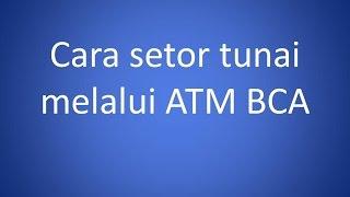 Cara Setor Tunai Melalui ATM BCA