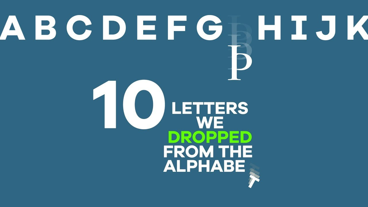 10 letters we dropped from the alphabet youtube