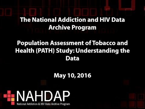 Population Assessment of Tobacco and Health (PATH) Study: Understanding the Data