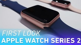 Apple Watch Series 2 first look