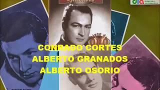 Conrado Cortes   Alberto Granados   Alberto Osorio   5 Éxitos de cada uno   Colección Lujomar YouTube Videos