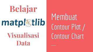 Matplotlib 14 | Belajar Contour Plot | Contour Chart | Belajar Matplotlib Dasar | Visualisasi Data