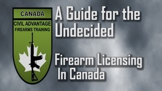 Guide for the Undecided - Firearm Licensing in Canada