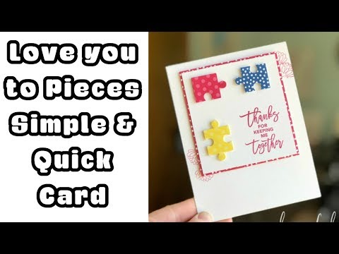Love You To Pieces Quick & Simple Card