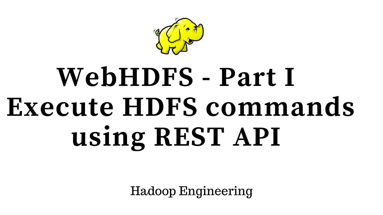 WebHDFS - Executing Hadoop File System Commands using REST API - Part 1
