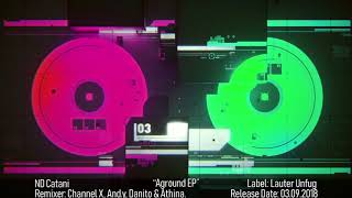 LUM051 ND Catani - Aground EP (Channel X, And.y, Danito & Athina Remix)