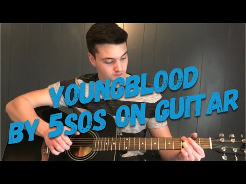 How To Play Youngblood By 5 Seconds Of Summer On Guitar