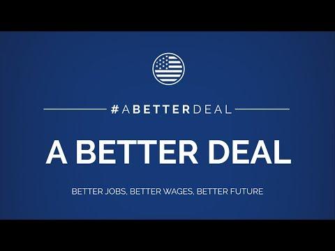 A Better Deal: Better Jobs, Better Wages, Better Future
