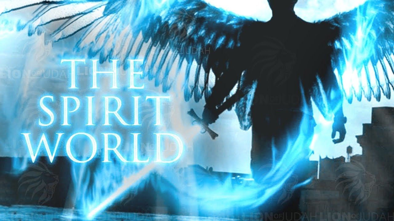 The Spirit World | Supernatural Knowledge Of The Unknown