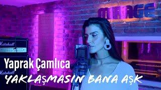 Yaprak Çamlıca - Yaklaşmasın Bana Aşk (Official Video)