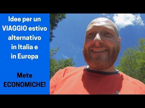 Idee per un VIAGGIO estivo alternativo in Italia e in Europa