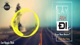 NCS Lấy Anh Đi - Nam Cường (cover by E.N.T)