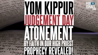 PROPHECY UNCOVERED!  Yom Kippur  -  Judgement Day