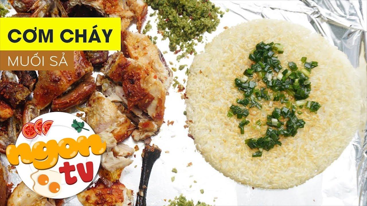 Thơm giòn CƠM CHÁY MUỐI SẢ ăn kèm gà nướng || 360 ĐỘ NGON