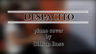 Despacito Justin Bieber Daddy Yankee Luis Fonsi (piano cover by Gillian Rose)