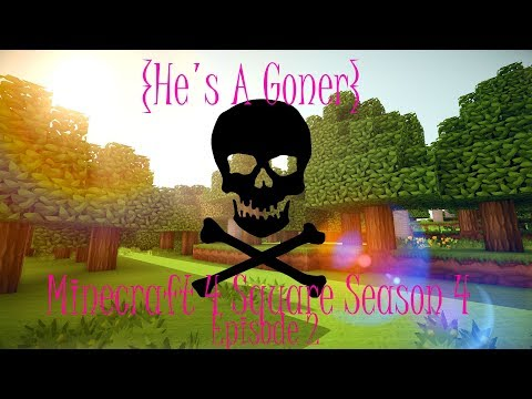 {HE'S A GONER} - Minecraft 4 Square Season 4 Episode 2
