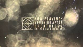 Mourning After - Breathless