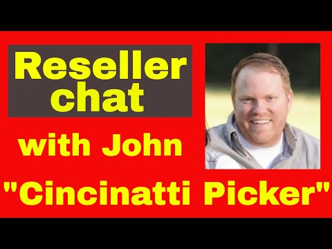 Reseller chat - With John Yarberry (Cincinatti Picker)