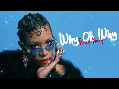 Rico Nasty - Why Oh Why [Official Audio]