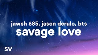 Jawsh 685, Jason Derulo, BTS - Savage Love (Laxed - Siren Beat) (Lyrics)
