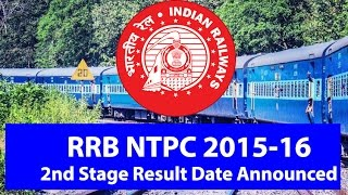 RRB NTPC Railway Recruitment 2015-16 : 2nd Stage Result Date Announced | Railway Notification 2017 Video
