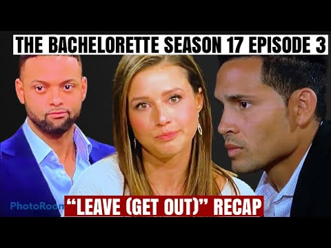 Download The Bachelorette S 17 Episode 3 | LEAVE (GET OUT) RECAP | WAS KARL RIGHT ABOUT SOMEONES INTENTIONS?