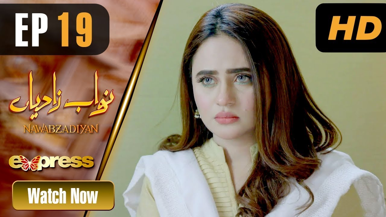 Nawabzadiyan - Episode 19 Express TV Apr 24