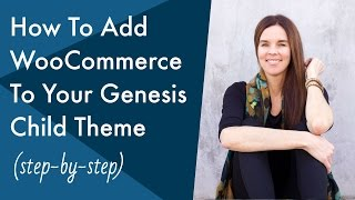 How to Add WooCommerce to your Genesis Child Theme In WordPress