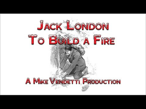 To Build a Fire by Jack London a Free  Book