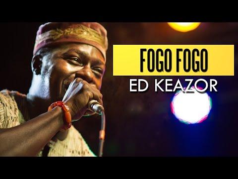 Ed Keazor  Fogo Fogo Felabration 2016