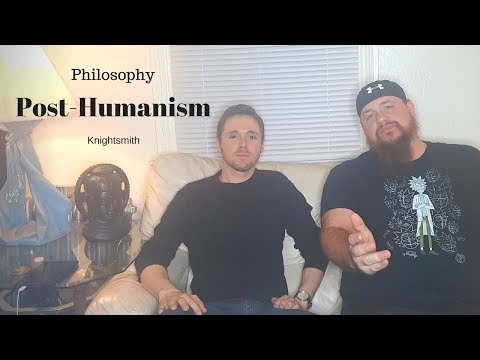 Philosophy: Post-Humanism