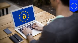 Europe gets tough on digital privacy with new data law - TomoNews