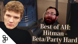 Best of AH - Hitman Part 1: Beta/Party Hard