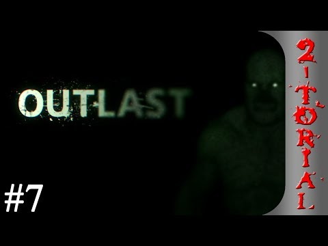 2-Torial - Outlast, Part 7 HD