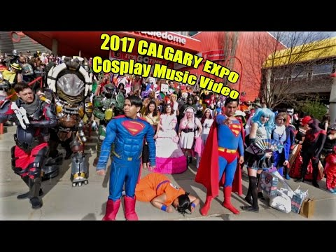 Calgary Expo 2017 Cosplay Music Video