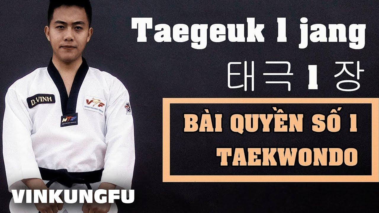 Bài quyền số 1 Taekwondo - ( Taegeuk 1 jang / 태극 1 장 )/ Hướng Dẫn Tập Luyện