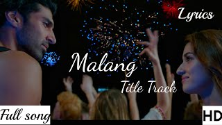 Title Track (Malang)  Full Video Song - Mp3 Song   Aditya Roy Kapur