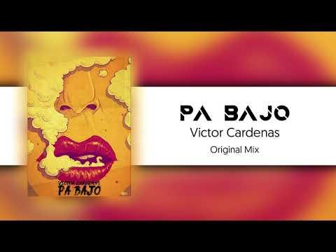 PA BAJO  -  Victor Cardenas