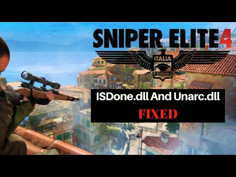 Sniper Elite 4 : ISDone.dll And Unarc.dll [FIXED] [100% Working]